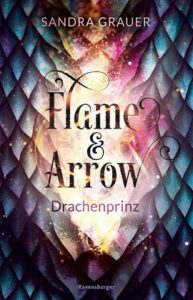 Sandra Grauer_Flame & Arrow - Drachenprinz